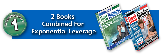 COMPONENT #1: 2 Books Combined For Exponential Leverage