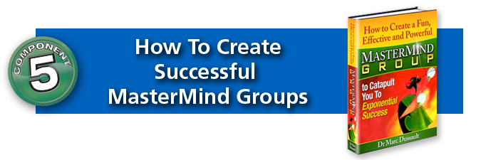 Component #5: How To Create Successful MasterMind Groups